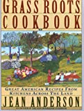 The Grass Roots Cookbook (0385422474) by Anderson, Jean