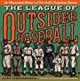 The League of Outsider Baseball: An Illustrated History of Baseball's Forgotten Heroes