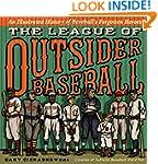 The League of Outsider Baseball: An I...