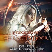 Knocking on Heaven's Door: The Death Chronicles, Book 3 | William F. Houle, J.E. Taylor