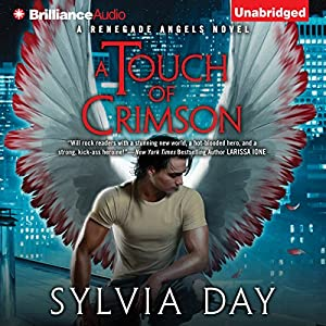 A Touch of Crimson: Renegade Angels Trilogy, Book 1 | [Sylvia Day]