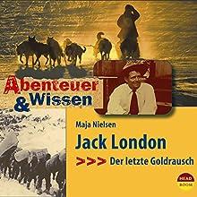 Jack London: Der letzte Goldrausch (Abenteuer & Wissen) Hörbuch von Maja Nielsen Gesprochen von: Rolf Schult