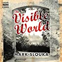 The Visible World Audiobook by Mark Slouka Narrated by Glen McCready