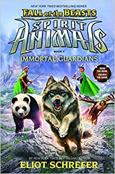 Immortal Guardians (Spirit Animals: Fall of the Beasts, Book 1): Eliot Schrefer: 9780545830003