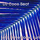 Let's Have Some Fun (DJ Croozer Remix)