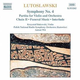 Lutoslawski: Symphony No. 4 / Violin Partita / Chain Ii / Funeral Music