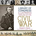 The Library of Congress Timeline of the Civil War Audiobook by Margaret E. Wagner,  Library of Congress, Gary W. Gallagher (introduction) Narrated by Peter Coleman