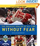 Without Fear: The Greatest Goalies of...
