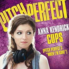 "Cups (Pitch Perfect's ""When I'm Gone"") (Pop Version)"