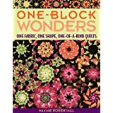 One-Block Wonders: One Fabric, One Shape, One-of-a-kind Quilts ~ Maxine Rosenthal