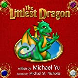 Children's Books: The Littlest Dragon ( A Children's Bedtime Picture Book About Kindness and Bullying)