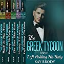 The Greek Tycoon, Books 1-5 Bundle: A Billionaire New Adult Short Story Series: The Greek Tycoon Bundled Collection Audiobook by Kay Brody Narrated by Rebecca Roberts