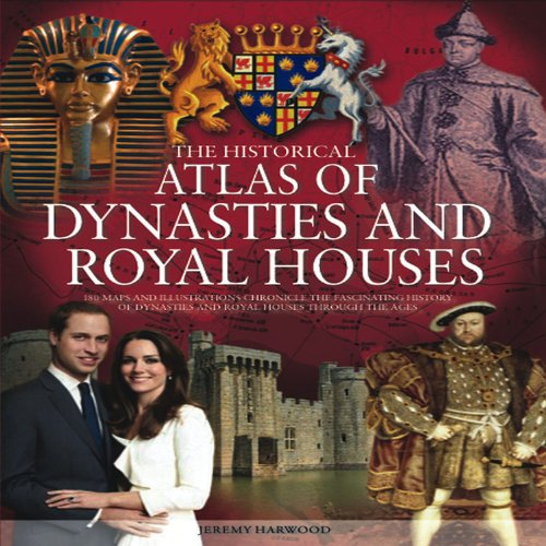 The Historical Atlas of Dynasties and Royal Houses