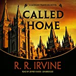 Called Home: A Moroni Traveler Mystery, Book 4 | Robert R. Irvine