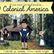 If You Were Me and Lived in...Colonial America (An Introduction to Civilizations Throughout Time) (Volume 4)