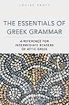 The Essentials of Greek Grammar: A Re...