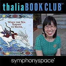 Thalia Kids' Book Club: Grace Lin - When the Sea Turned to Silver Discours Auteur(s) : Gracel Lin Narrateur(s) : Kat Yeh, Annie Q