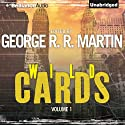 Wild Cards I (       UNABRIDGED) by George R. R. Martin (editor), Walter Jon Williams, Melinda Snodgrass, Carrie Vaughn, David Levine, Lewis Shiner, Howard Waldrop Narrated by Luke Daniels