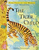 img - for Tiger Child: A Folk Tale From India (Puffin Folk Tales of the World) book / textbook / text book
