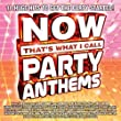 Now That's What I Call Party Anthems by Various Artists, LMFAO, Black Eyed Peas, Enrique Iglesias, Lady Gaga, Katy Perry [2012]