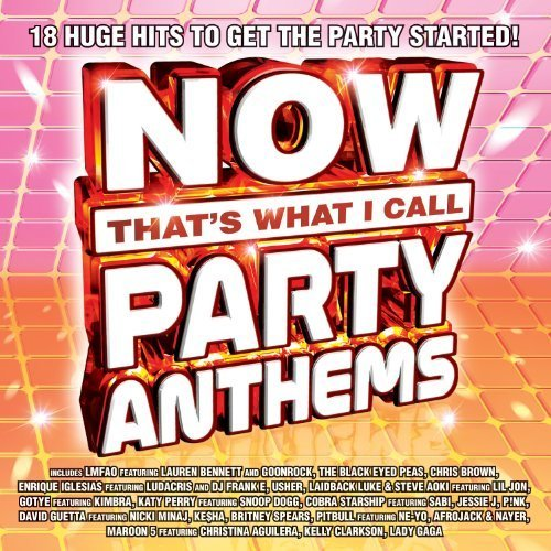 Now That's What I Call Party Anthems by Various Artists, LMFAO, Black Eyed Peas, Enrique Iglesias, Lady Gaga, Katy Perry... by LMFAO, Black Eyed Peas, Enrique Iglesias, Lady Gaga, Katy Perry Various Artists