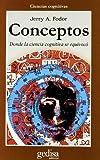 Conceptos - Donde La Ciencia Cognitiva Se Equivoco (Spanish Edition) (8474327113) by Fodor, Jerry A.