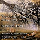 The Golden Bough: Edition of 1894 (       UNABRIDGED) by James G. Frazer Narrated by Robert Bethune