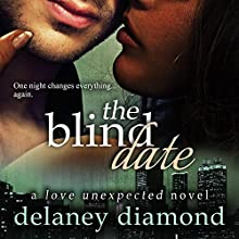 The Blind Date: Love Unexpected Audiobook by Delaney Diamond Narrated by Michael Pauley