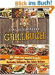 Das ultimative Grillbuch: Mit allem w...