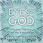 Seeing Through the Eyes of God | David A. Cooper