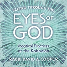 Seeing Through the Eyes of God Speech by David A. Cooper Narrated by David A. Cooper