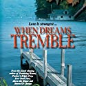 When Dreams Tremble (       UNABRIDGED) by  Radclyffe Narrated by Coleen Marlo