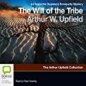 The Will of the Tribe: An Inspector Napoleon Bonaparte Mystery (       UNABRIDGED) by Arthur Upfield Narrated by Peter Hosking