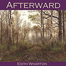 Afterward (       UNABRIDGED) by Edith Wharton Narrated by Cathy Dobson