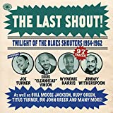 The Last Shout! Twilight Of The Blues Shouters 1954 - 1962
