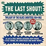The Last Shout! Twilight Of The Blues...