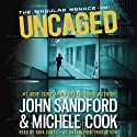 Uncaged: The Singular Menace, Book 1 (       UNABRIDGED) by John Sandford, Michele Cook Narrated by Tara Sands