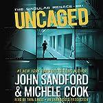 Uncaged: The Singular Menace, Book 1 | John Sandford,Michele Cook