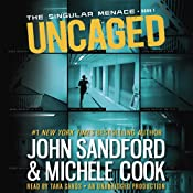 Uncaged: The Singular Menace, Book 1 | [John Sandford, Michele Cook]