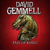 Fall of Kings: Troy, Book 3   David Gemmell