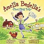 Amelia Bedelia's First Field Trip | Parish Herman,Lynne Avril