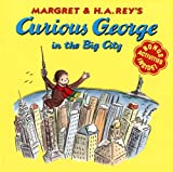 Curious George in the Big City (0618152407) by Rey, Margret