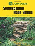 img - for John Deere Stonescaping Made Simple: Bring the Beauty of Stone into Your Yard book / textbook / text book