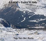 A Local's Guide to Italy: Top Ten Ski...