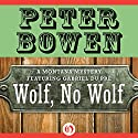 Wolf, No Wolf: A Montana Mystery featuring Gabriel Du Pré, Book 3 Audiobook by Peter Bowen Narrated by Jim Meskimen