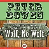 Wolf, No Wolf: A Montana Mystery featuring Gabriel Du Pré, Book 3 | Peter Bowen