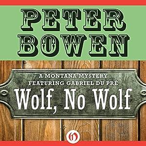 Wolf, No Wolf: A Montana Mystery featuring Gabriel Du Pré, Book 3 | [Peter Bowen]