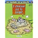 Les damnés de la route, Tome 7 : 2 chevaux sur la soupe