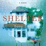 Shelter: A Novel | Jung Yun