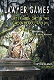 img - for Lawyer Games: After Midnight in the Garden of Good and Evil by Dep Kirkland (2015-10-09) book / textbook / text book